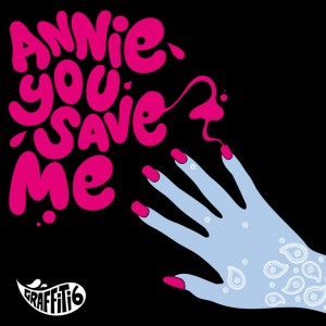 "Graffiti6 - ""Annie You Save Me"" single cover artwork"